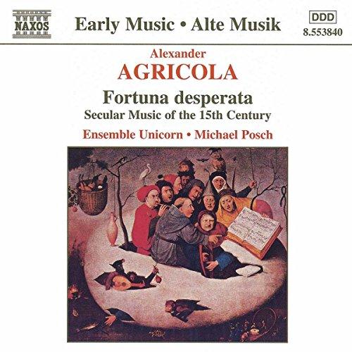 Agricola: Fortuna desperata--Secular Music of the 15th Century
