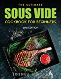 The Ultimate Sous Vide Cookbook for Beginners: 2021 Edition