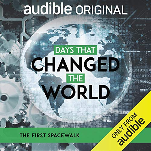 Ep. 5: The First Spacewalk (Days that Changed the World) audiobook cover art
