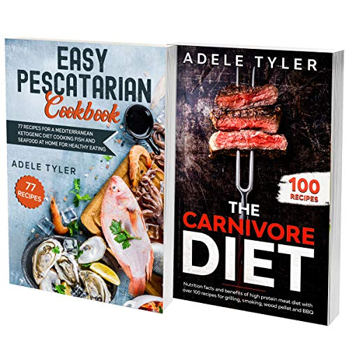 Pescatarian And Carnivore Diet: 2 Cookbooks In 1: Over 150 Easy Recipes For Cooking And Grilling Fish And Meat At Home (English Edition)