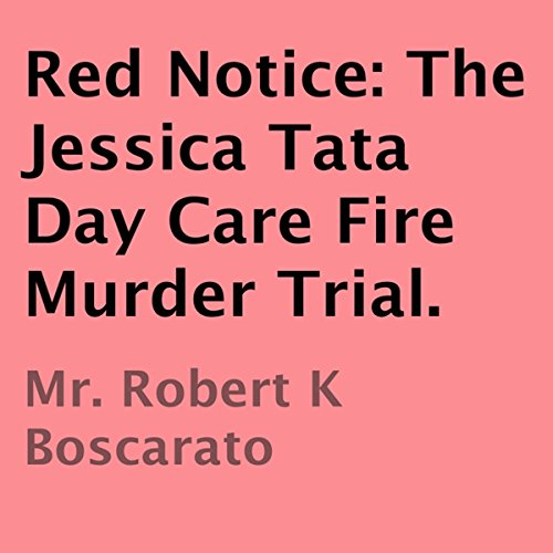 Red Notice: The Jessica Tata Day Care Fire Murder Trial audiobook cover art