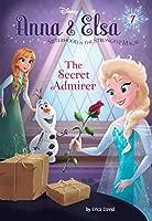 Anna & Elsa #7: The Secret Admirer (Disney Frozen) (A Stepping Stone Book(TM))
