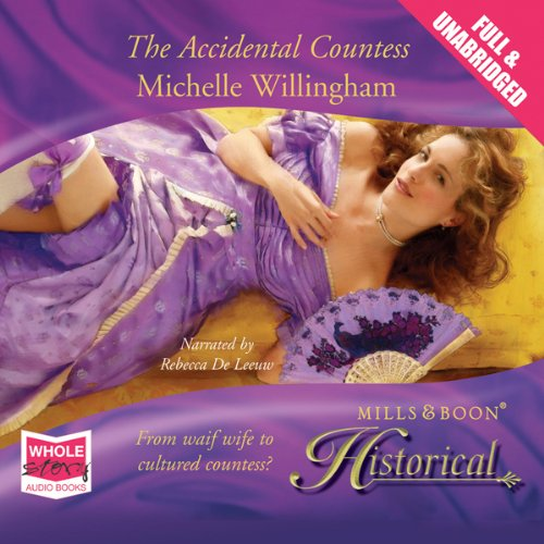 The Accidental Countess                   By:                                                                                                                                 Michelle Willingham                               Narrated by:                                                                                                                                 Rebecca DeLeeuw                      Length: 8 hrs and 48 mins     7 ratings     Overall 3.7