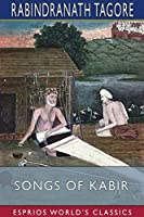 Songs of Kabir (Esprios Classics)