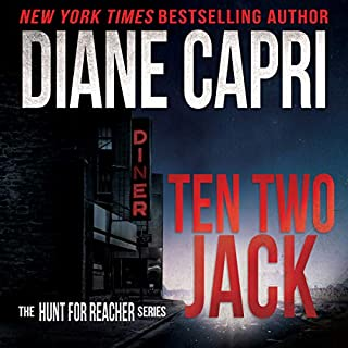 Ten Two Jack: Hunting Lee Child's Jack Reacher     The Hunt for Jack Reacher Series, Book 10              By:                                                                                                                                 Diane Capri                               Narrated by:                                                                                                                                 Corey M. Snow                      Length: 6 hrs and 52 mins     8 ratings     Overall 3.6