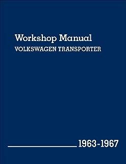 Volkswagen Transporter Workshop Manual: 1963-1967, Type 2