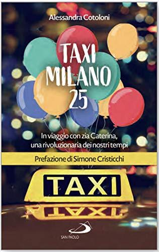 Taxi Milano25. In viaggio con zia Caterina, una rivoluzionaria dei nostri tempi