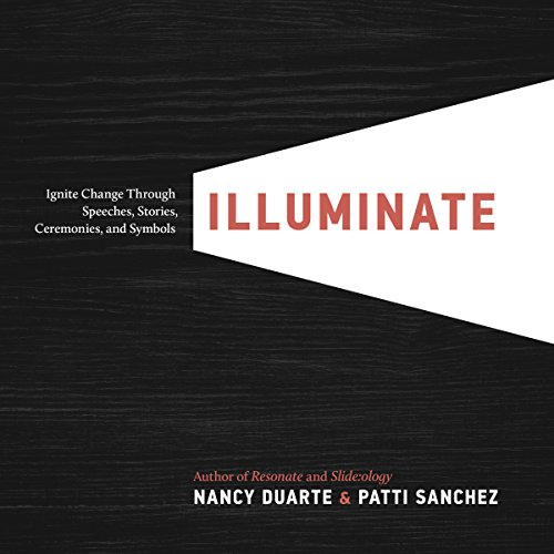 Illuminate: Ignite Change Through Speeches, Stories, Ceremonies and Symbols (English Edition)