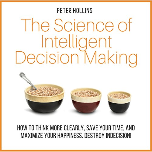 The Science of Intelligent Decision Making audiobook cover art