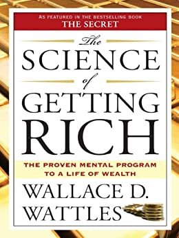 The Science of Getting Rich by [Wallace D. Wattles]