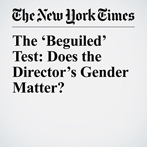 The 'Beguiled' Test: Does the Director's Gender Matter? copertina