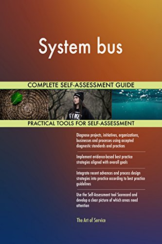 System bus All-Inclusive Self-Assessment - More than 720 Success Criteria, Instant Visual Insights, Comprehensive Spreadsheet Dashboard, Auto-Prioritized for Quick Results