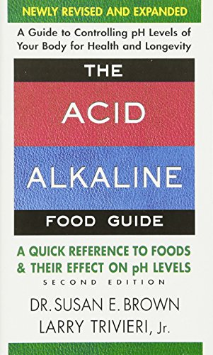 The Acid-Alkaline Food Guide - Second Edition: A Quick Reference to Foods and Their Effect on pH Levels