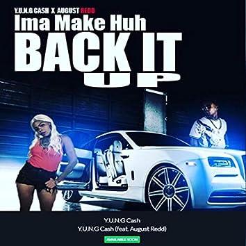 Ima Make Huh, Back It Up  (feat. Augustredd)