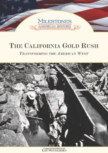 The California Gold Rush: Transforming the American West (Milestones in American History) (English Edition)