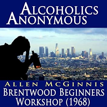 Alcoholics Anonymous - Brentwood Beginners Workshop (1968)