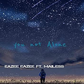 You not Alone