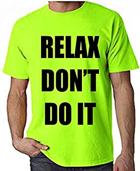 Relax Don't Do It T-shirt for Men