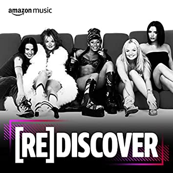 REDISCOVER Spice Girls