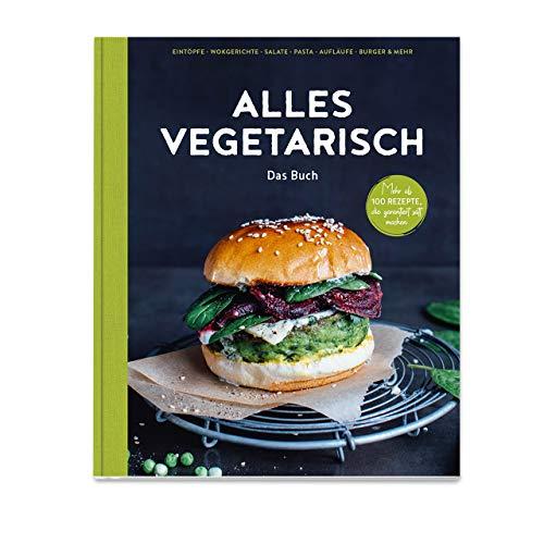 Alles vegetarisch - Das Buch: Mehr als 100 Rezepte, die garantiert satt machen