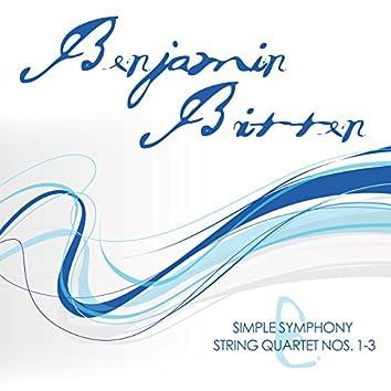 Benjamin Britten: Simple Symphony & String Quartet Nos. 1-3
