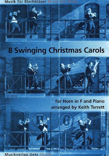 8 Swingende kerstliedjes voor hoorn in F en piano / 8 Swinging Christmas Carols For Horn in F en Piano (partitur en stem) (muziek voor bladblazers)