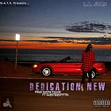 Dedication New (feat. SlyStaySpittin)
