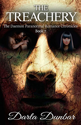 Book: The Treachery - The Daemon Paranormal Romance Chronicles, Book 7 by Darla Dunbar
