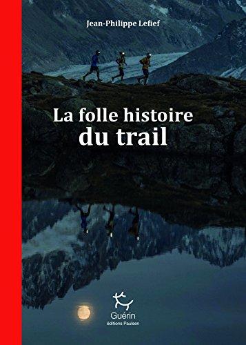 La Folle histoire du trail (Guérin) (French Edition)