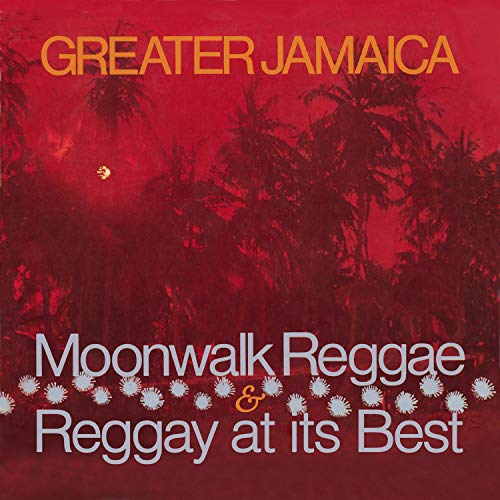 Greater Jamaica Moonwalk Reggae; Raggay At Its (2 CD)