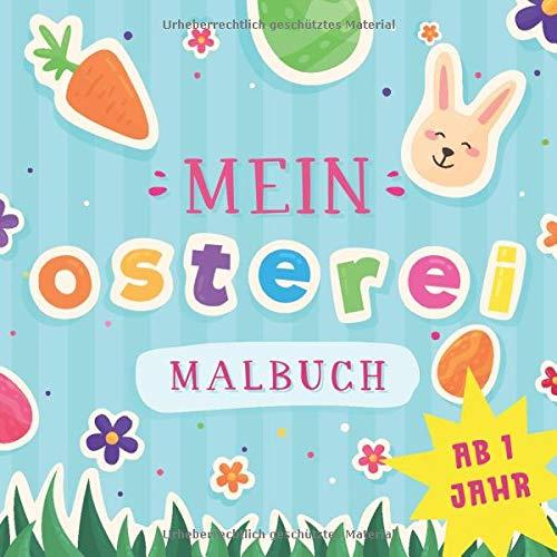 Mein Osterei-Malbuch: Ostermalbuch für Kinder ab 1 Jahr (Geschenkbücher für Ostern, Band 1)