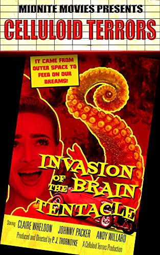 Invasion of the Brain Tentacle (Celluloid Terrors Book 2)