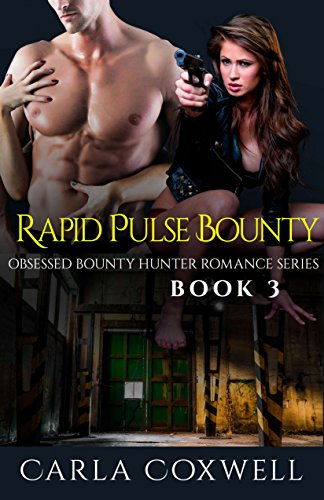 Download Rapid Pulse Bounty (Obsessed Bounty Hunter Romance Series Book 3) (English Edition) B00QI86CLY