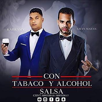 Con Tabaco y Alcohol