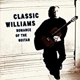 Classic Williams: Romance of the Guitar