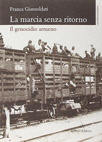 La marcia senza ritorno. Il genocidio armeno