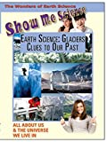 Show Me Science Earth Science - Glaciers Clues To Our Past