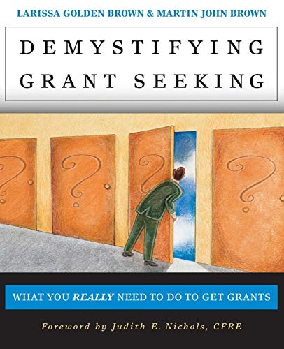 Demystifying Grant Seeking: What You Really Need to Do to Get Grants (Jossey-Bass Nonprofit and Public Management...