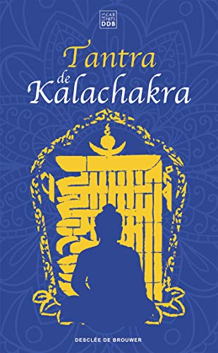 Tantra de Kalachakra : Le Livre du Corps subtil suivi de La Lumière immaculée (Carnets DDB) (French Edition)