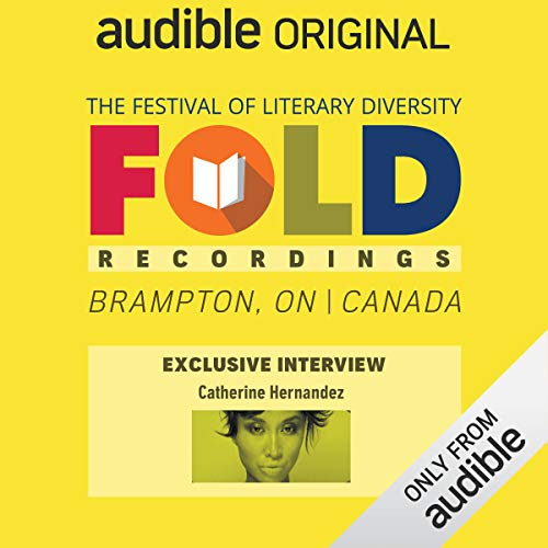 Ep. 5: Audible Exclusive Interview with Catherine Hernandez (Festival of Literary Diversity) cover art