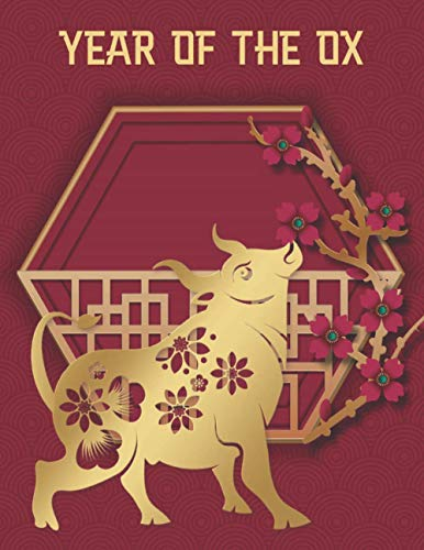 Year Of The Ox: Chinese Zodiac Lucky Happy New Year Gift - Vietnamese Asian Lunar Calendar Astrology Sign - Best Creative Notebook Journal - Red & Gold Cover 8.5