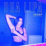 IDGAF (Remixes) [Explicit]