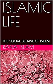 ISLAMIC LIFE: THE SOCIAL BEHAVE OF ISLAM (Dutch Edition)