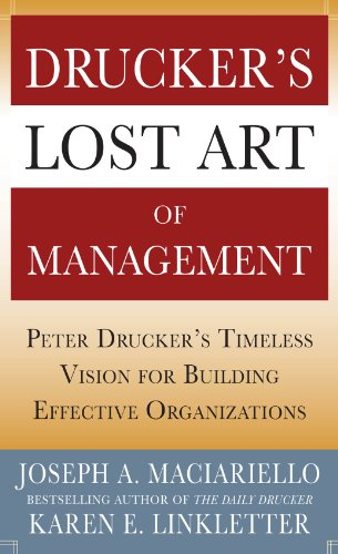 Drucker's Lost Art of Management: Peter Drucker's Timeless Vision for Building Effective Organizations (English Edition)