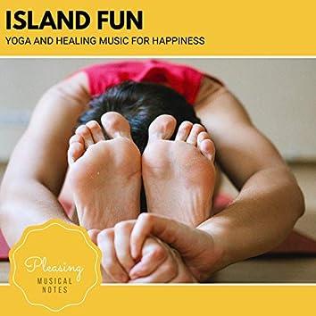 Island Fun - Yoga And Healing Music For Happiness