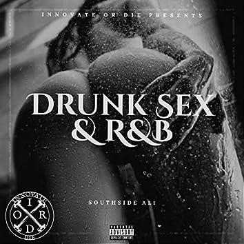 Drunk Sex & R&b