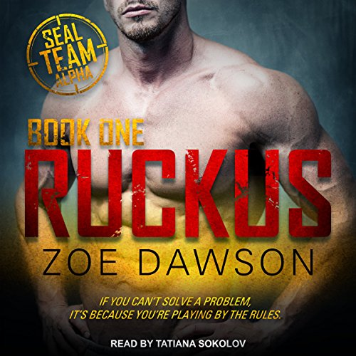 Ruckus     SEAL Team Alpha Series, Book 1              By:                                                                                                                                 Zoe Dawson                               Narrated by:                                                                                                                                 Tatiana Sokolov                      Length: 6 hrs and 15 mins     26 ratings     Overall 4.6