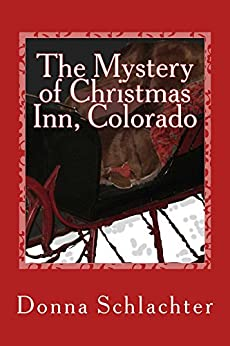 The Mystery of Christmas Inn, Colorado by [Donna Schlachter]