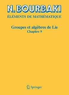 Groupes et algebres de Lie: Chapitre 9 Groupes de Lie reels compacts (French Edition) (Eléments de mathématique)