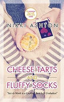 Cheese Tarts & Fluffy Socks: Enemies To Lovers Romance by [Nikki Ashton]
